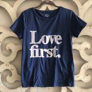 """J. Crew """"Love First"""" T-shirt"""